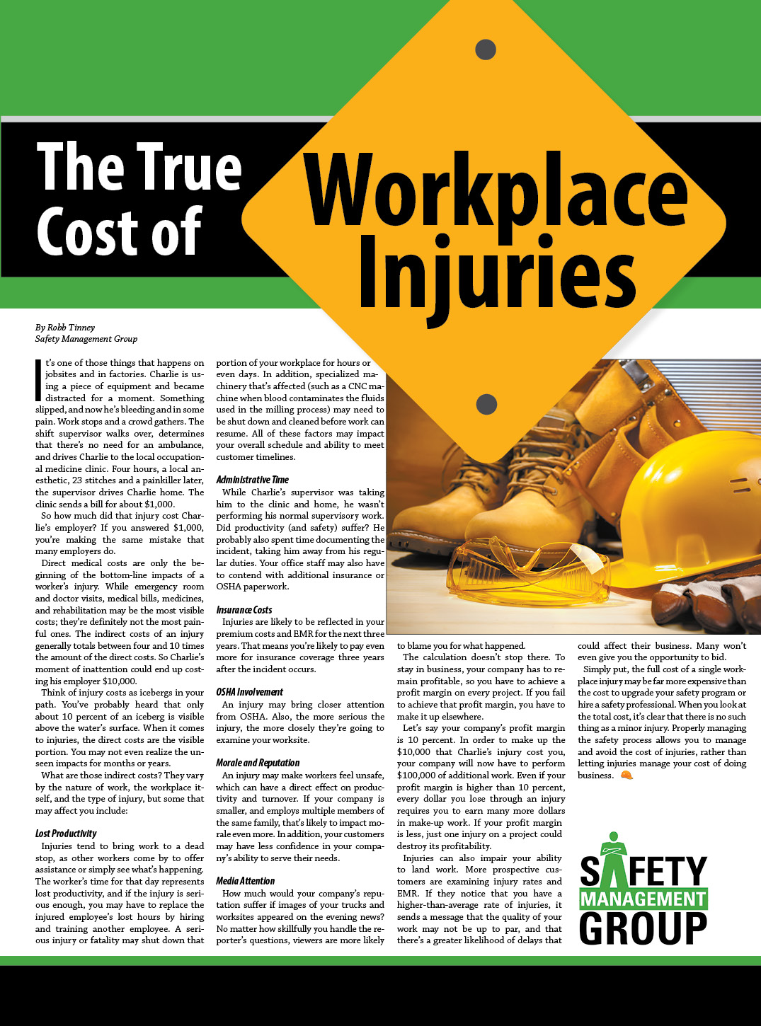 management of minor injuries Optimizing management support for safety is a key minor injury reporting: employees employees are kept up to date on recent injuries and near misses.